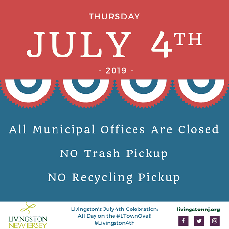 July 4th, 2019: All Town offices closed; no trash or recycling pickup. Celebration on the Oval. More