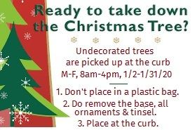 Christmas Tree Recycling Reminders- leave undecorated trees at curb for pickup thru January 31, 2020