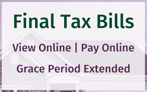 Final Tax Bills - View Online | Pay Online | Grace Period Expenses. Background photo of top of house