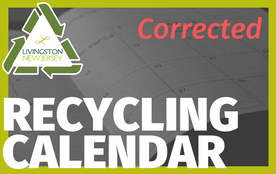 "Livingston logo and recycling symbol with ""Recycling Schedule - Corrected"" over calendar photo"