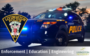 Photo of police car with police patch and Livingston logo. Text: Enforcement | Education | Engineeri
