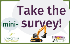 Take the mini-survey! In speech bubbles with Livingston logo, Vision 20/20 logo, and excavator vehic